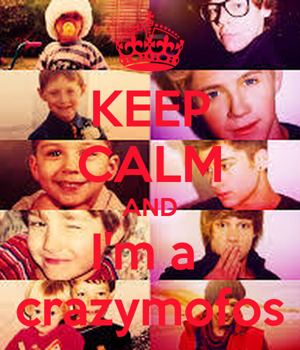 KEEP CALM AND I'm a  crazymofos