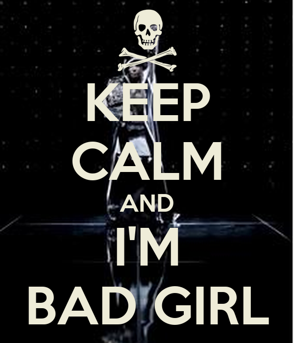 keep calm and i 39 m bad girl poster thuhangbb97 keep calm o matic. Black Bedroom Furniture Sets. Home Design Ideas