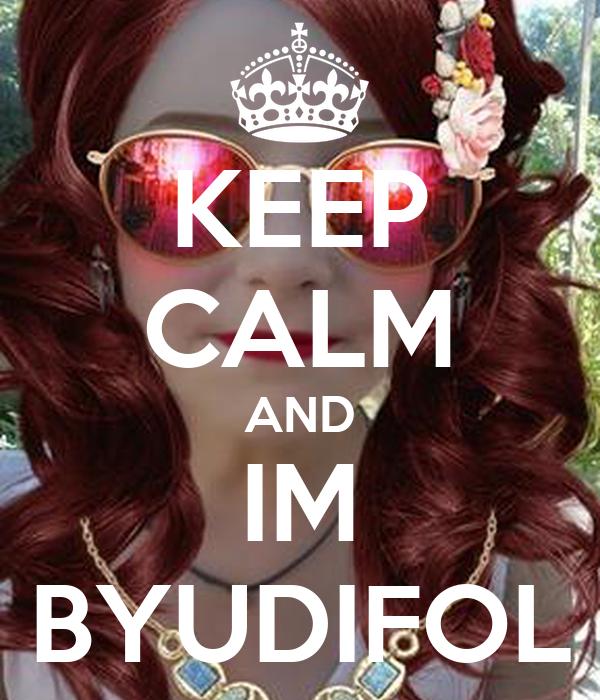 KEEP CALM AND IM BYUDIFOL