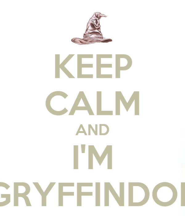 KEEP CALM AND I'M GRYFFINDOR