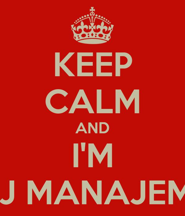 KEEP CALM AND I'M HMJ MANAJEMEN
