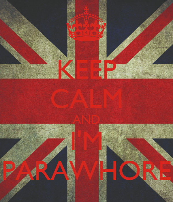 KEEP CALM AND I'M PARAWHORE