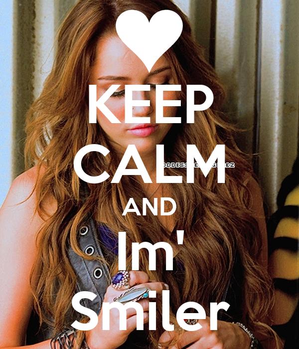KEEP CALM AND Im' Smiler