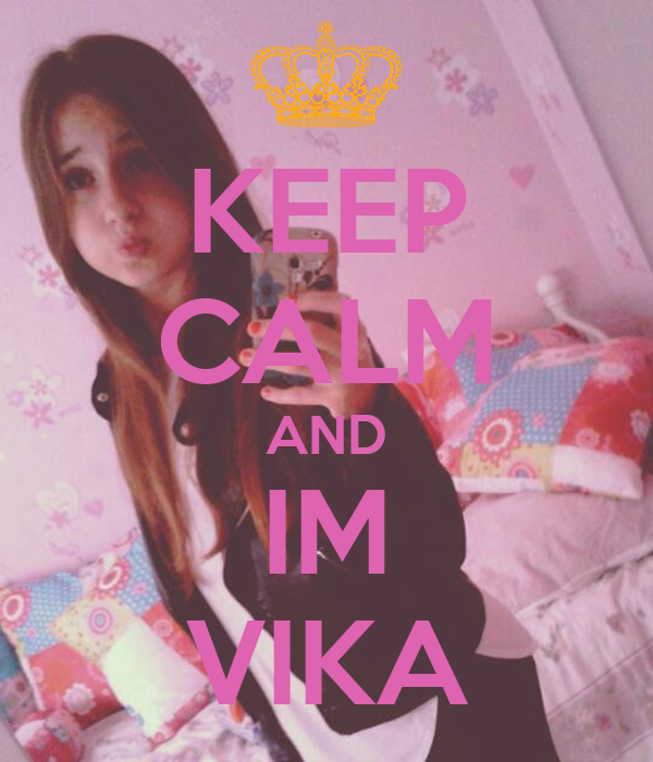 KEEP CALM AND IM VIKA