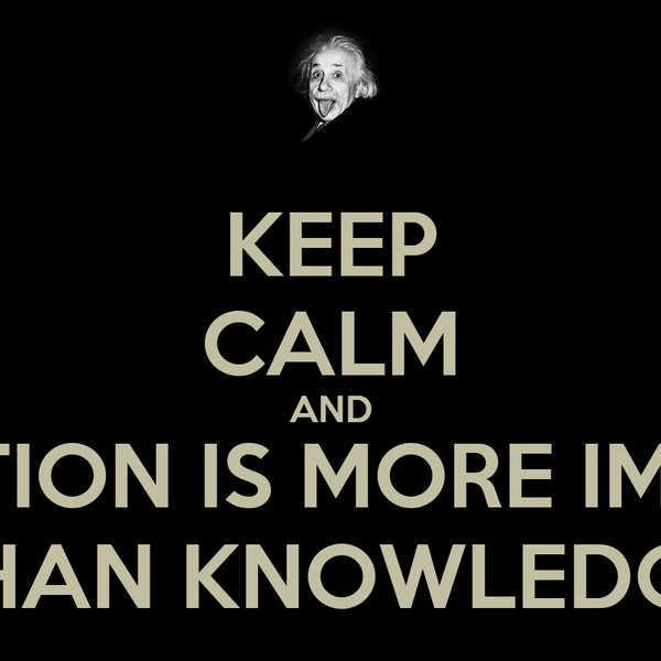 imagination is more important that knowledge Albert einstein imagination is more important than knowledge for knowledge is limited to all we now know and understand, while imagination embraces the entire world, and all there ever will be to know and understand.