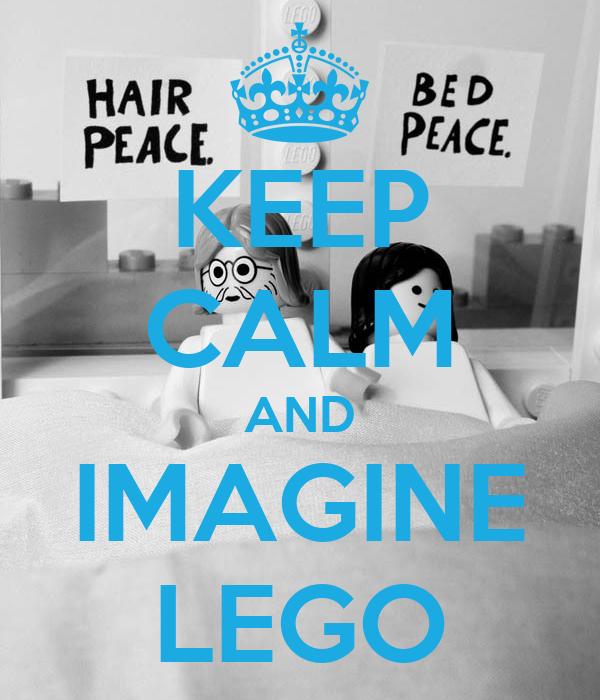 KEEP CALM AND IMAGINE LEGO
