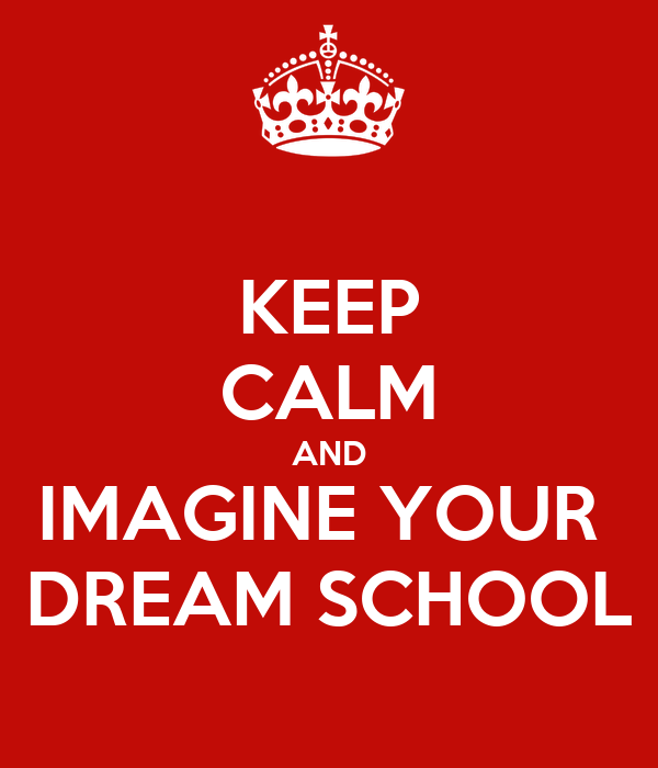 how i imagine my dream school Very useful link 'dream school videos thank you, jo i am preparing my model lesson 'what's your school like' (by move ahead-2, macmillan) - and the resources that you and sally provided back in 2011 are just in time for me in march 2013:).