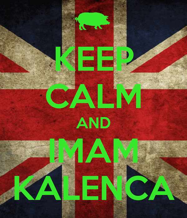KEEP CALM AND IMAM KALENCA