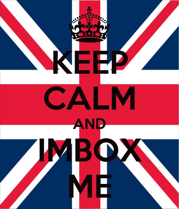 KEEP CALM AND IMBOX ME