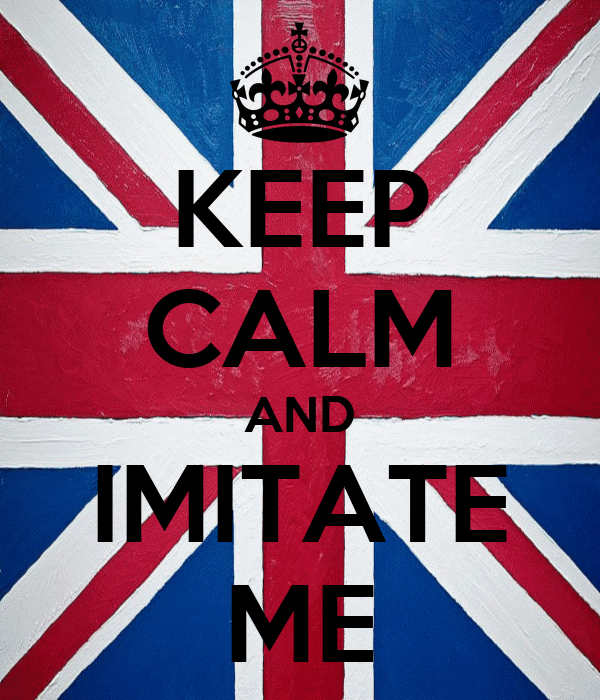 KEEP CALM AND IMITATE ME