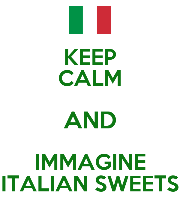 keep calm and immagine italian sweets poster ingegnere