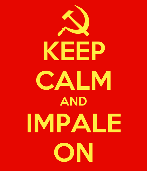 KEEP CALM AND IMPALE ON