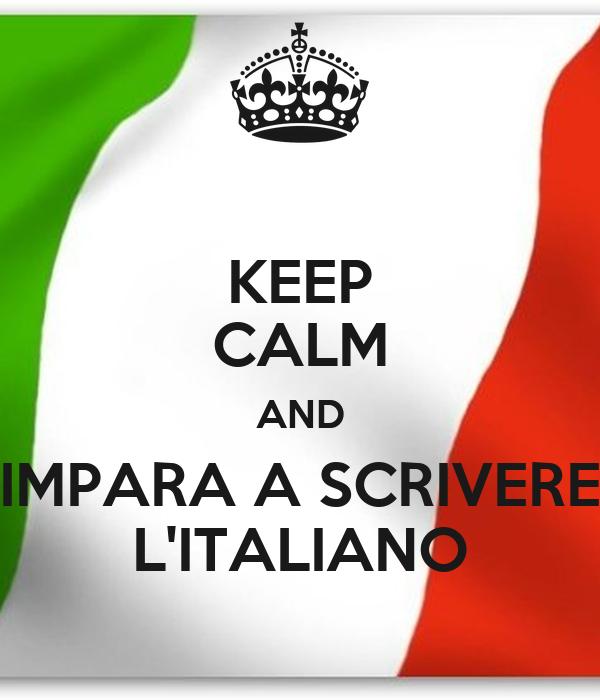 KEEP CALM AND IMPARA A SCRIVERE L'ITALIANO