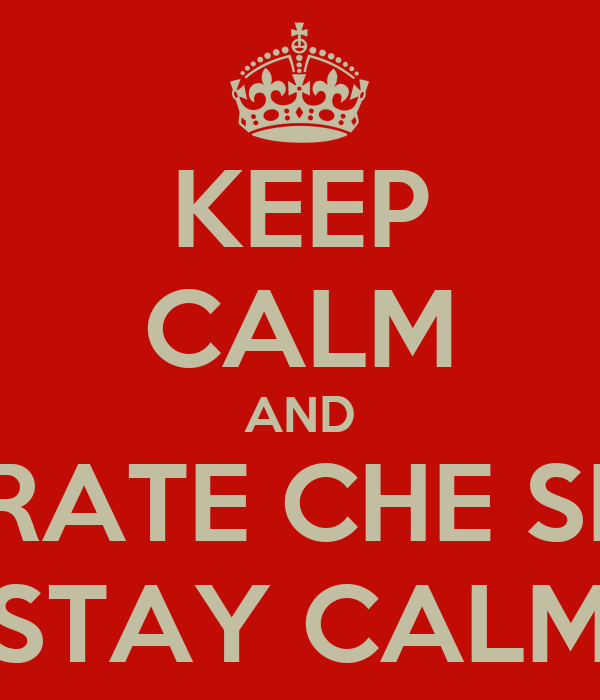 "KEEP CALM AND IMPARATE CHE SI DICE ""STAY CALM"""