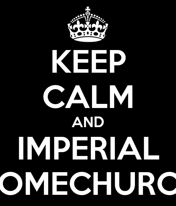 KEEP CALM AND IMPERIAL HOMECHURCH