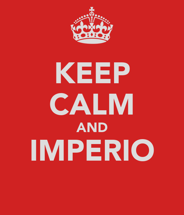 KEEP CALM AND IMPERIO