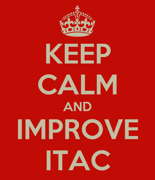 KEEP CALM AND IMPROVE ITAC