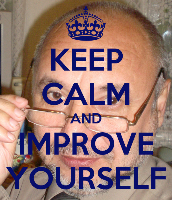 KEEP CALM AND IMPROVE YOURSELF Poster