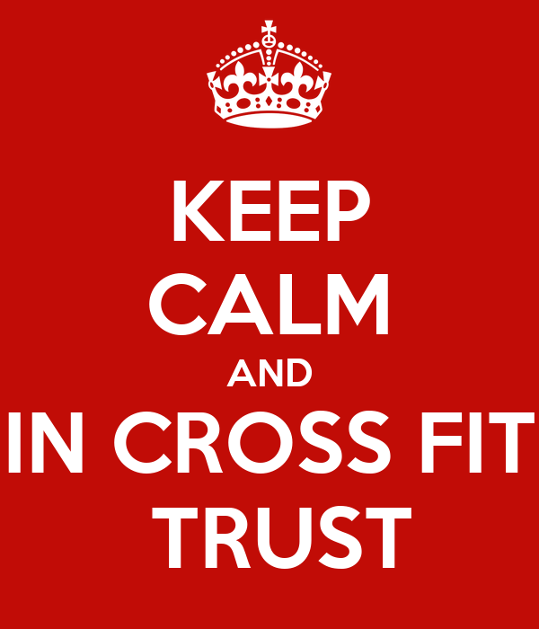 KEEP CALM AND IN CROSS FIT  TRUST