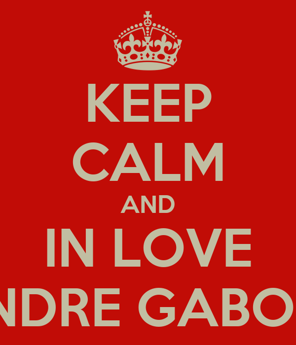 KEEP CALM AND IN LOVE ANDRE GABORE
