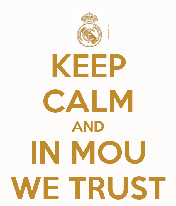 KEEP CALM AND IN MOU WE TRUST