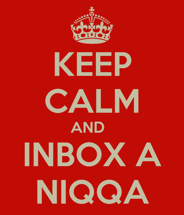 KEEP CALM AND   INBOX A NIQQA