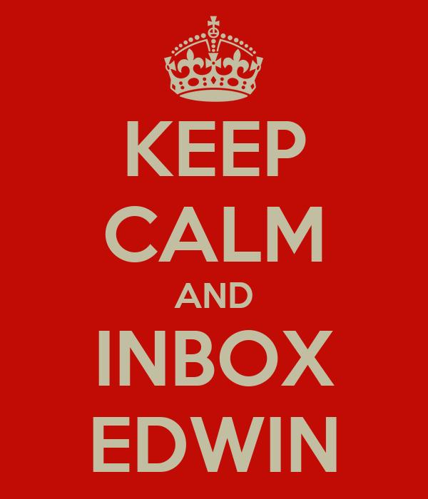 KEEP CALM AND INBOX EDWIN