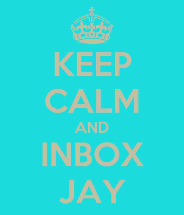 KEEP CALM AND INBOX JAY