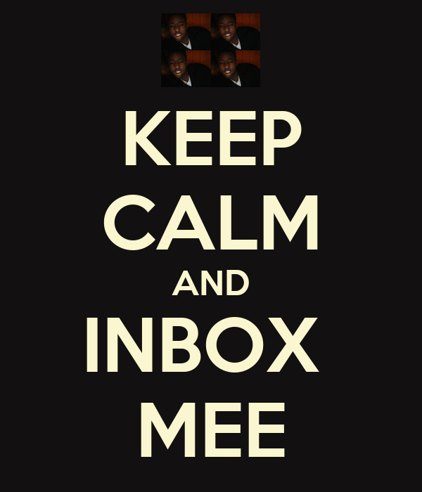 KEEP CALM AND INBOX  MEE