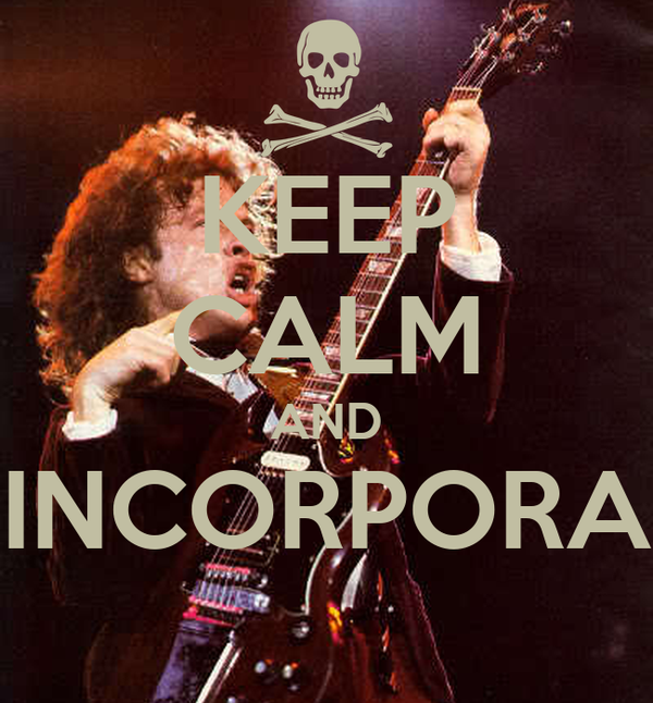 KEEP CALM AND INCORPORA
