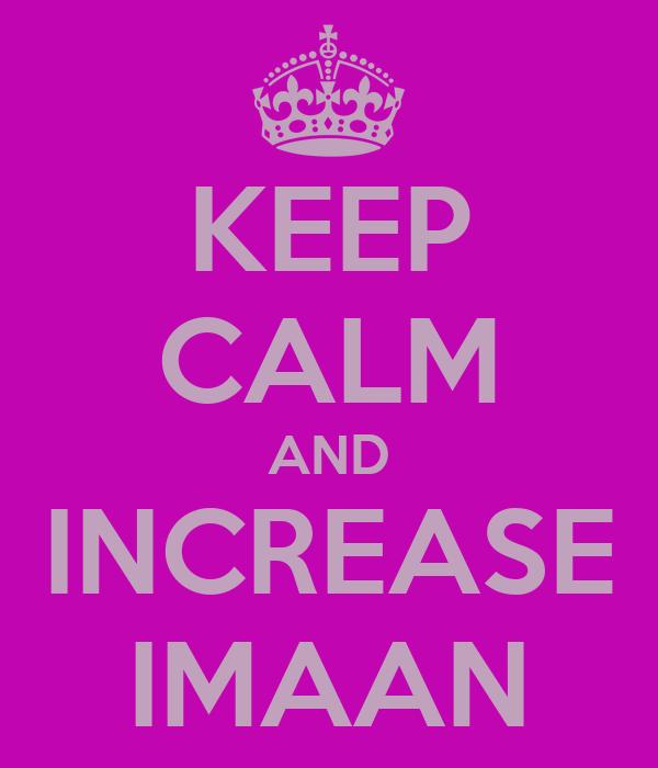 KEEP CALM AND INCREASE IMAAN