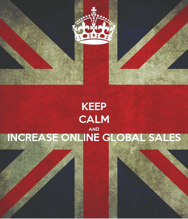 KEEP CALM AND INCREASE ONLINE GLOBAL SALES