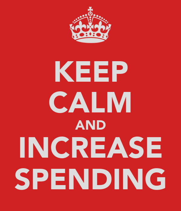 KEEP CALM AND INCREASE SPENDING