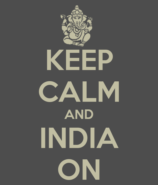 KEEP CALM AND INDIA ON