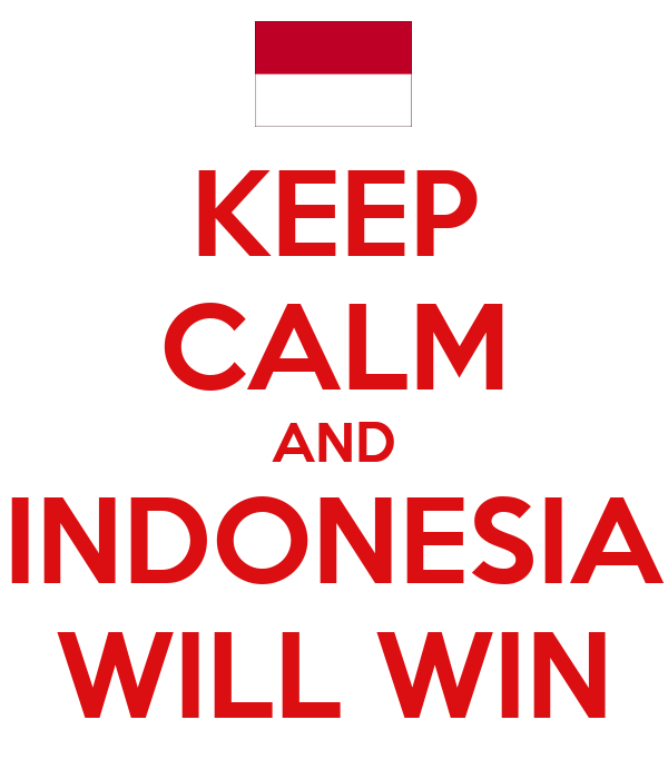 KEEP CALM AND INDONESIA WILL WIN