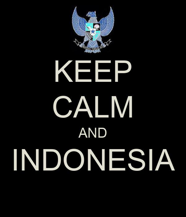 KEEP CALM AND INDONESIA
