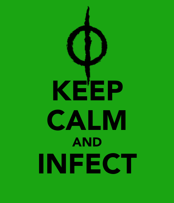 KEEP CALM AND INFECT