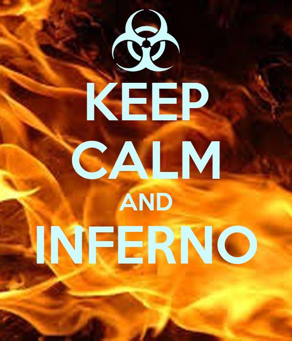KEEP CALM AND INFERNO
