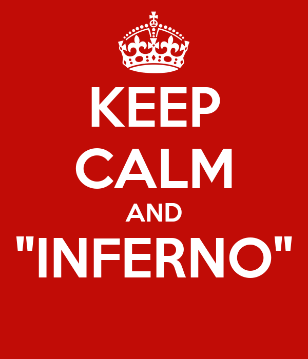 "KEEP CALM AND ""INFERNO"""