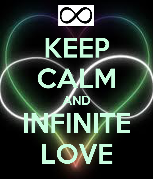 KEEP CALM AND INFINITE LOVE