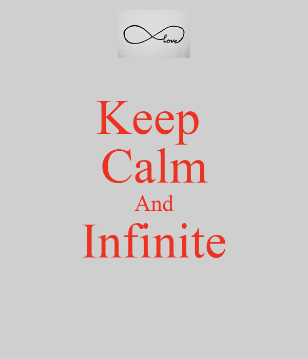 Keep  Calm And Infinite
