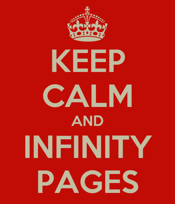 KEEP CALM AND INFINITY PAGES