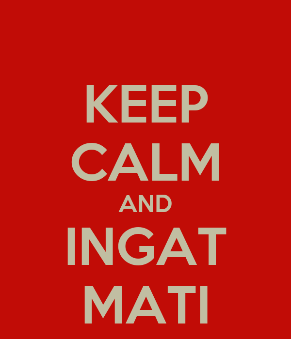KEEP CALM AND INGAT MATI
