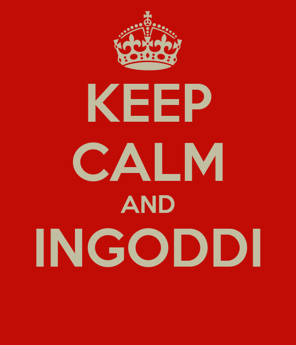 KEEP CALM AND INGODDI