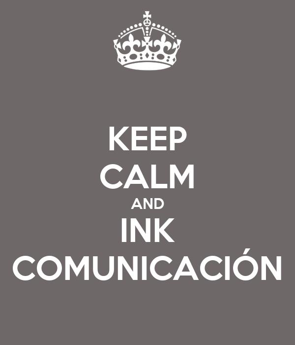 KEEP CALM AND INK COMUNICACIÓN