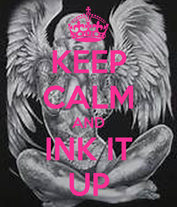 KEEP CALM AND INK IT UP