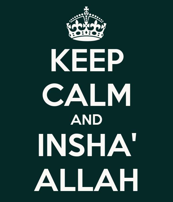 KEEP CALM AND INSHA' ALLAH