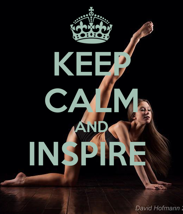 KEEP CALM AND INSPIRE