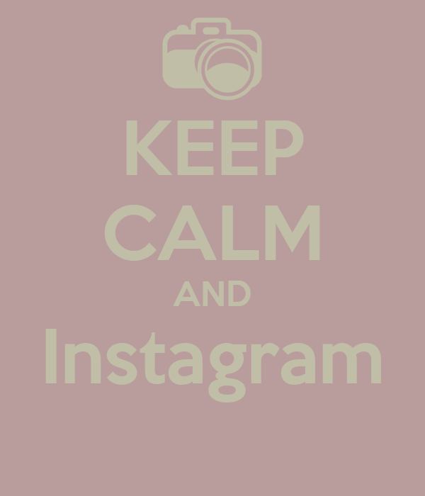 KEEP CALM AND Instagram