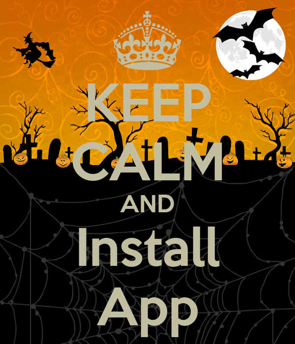 KEEP CALM AND Install App